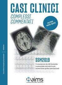 Casi clinici complessi commentati. SSM 2019. Oltre 1500 quiz