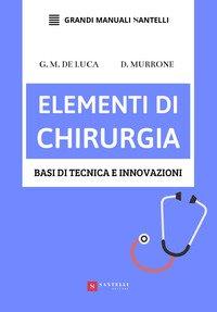 Elementi di chirurgia. Basi di tecnica e innovazioni