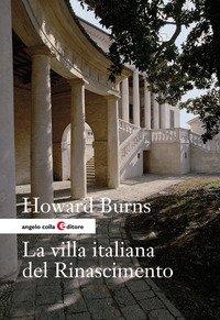 La villa italiana del Rinascimento. Forme e funzioni delle residenze di campagna, dal castello alla villa palladiana