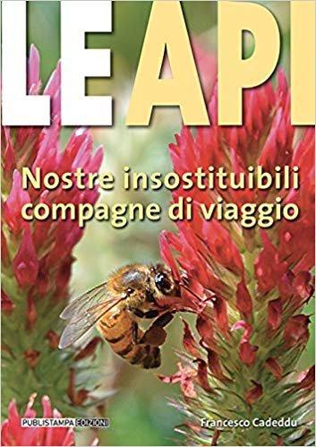 Le api. Nostre insostituibili compagne di viaggio