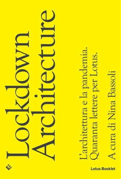Lockdown Architecture. L'architettura e la pandemia
