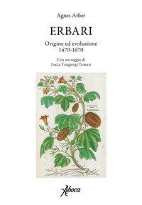 Erbari. Origine ed evoluzione 1470-1670