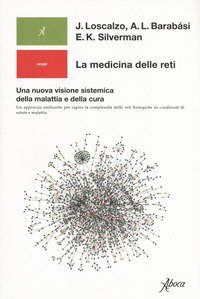 La medicina delle reti. Una nuova visione sistemica della malattia e della cura