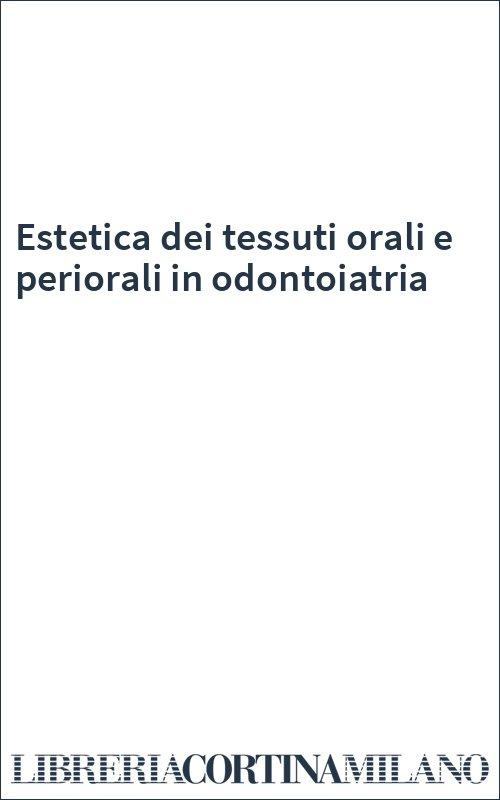Estetica dei tessuti orali e periorali in odontoiatria