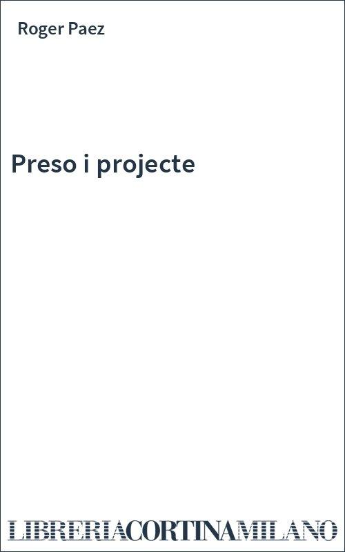 Preso i projecte