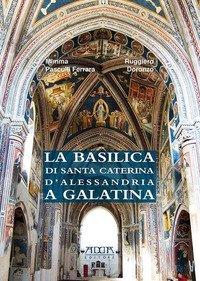 La basilica di Santa Caterina d'Alessandria a Galatina