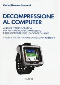 Decompressione al computer. Analisi teorico-pratica del fenomeno decompressivo e dei software che lo controllano