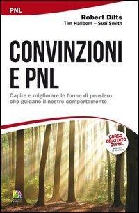 Convinzioni e PNL. Capire e migliorare le forme di pensiero che guidano il nostro comportamento