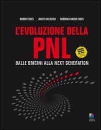 L'evoluzione della PNL. Dalle origini alla next generation