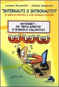 «Internauti o intronauti?!». Un approccio umoristico ai rischi dell'abuso di internet