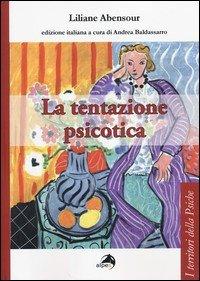 La tentazione psicotica