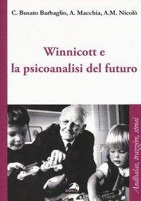 Winnicott e la psicoanalisi del futuro