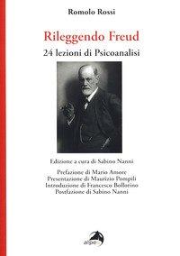 Rileggendo Freud . 24 lezioni di psicoanalisi