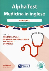 Alpha Test. Medicina in inglese. 1300 quiz