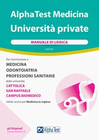 Alpha Test Medicina Università private. Manuale di logica