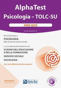 Alpha Test. Psicologia. TOLC-SU. 4000 quiz
