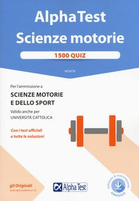 Alpha Test. Scienze motorie. 1500 quiz