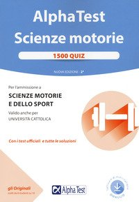 Alpha Test. Scienze motorie. 1500 quiz