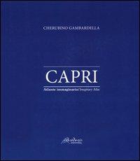 Capri. Atlante immaginario. Ediz. italiana e inglese