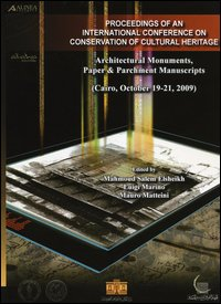 Proceedings of an international conference on conservation of cultural heritage. Architectural monuments, paper & parchment manuscripts (Cairo, 19-21 ottobre 2009)