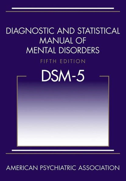 Diagnostic and Statistical Manual of Mental Disorders (DSM-5)