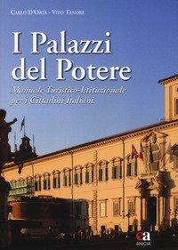 I palazzi del potere. Manuale turistico-istituzionale per i cittadini italiani