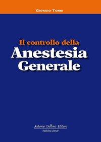 Il controllo della anestesia generale