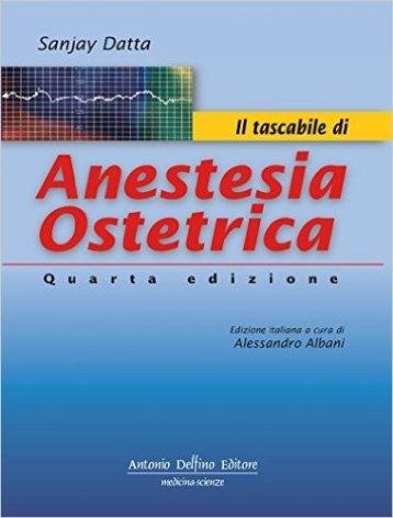 Il tascabile di anestesia ostetrica
