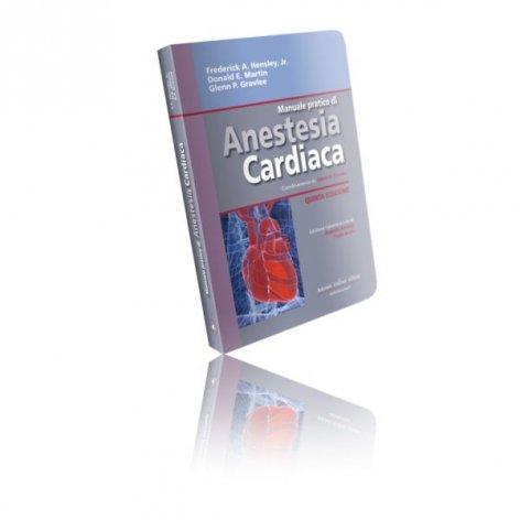 Manuale pratico di anestesia cardiaca