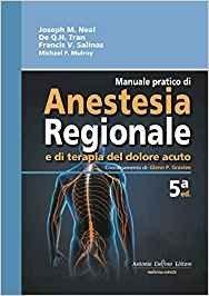 Manuale pratico  di anestesia regionale e di terapia del dolore acuto