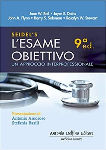 Seidel's L'esame obiettivo. Un approccio interprofessionale