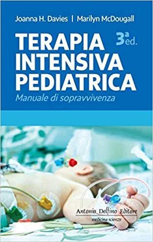 Terapia intensiva pediatrica. Manuale di sopravvivenza