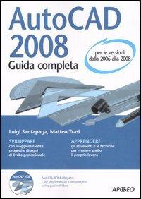AutoCad 2008. Guida completa. Con CD-ROM