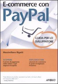 E-commerce con Paypal. Guida completa per lo sviluppatore