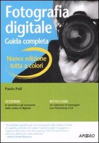 Fotografia digitale. Guida completa
