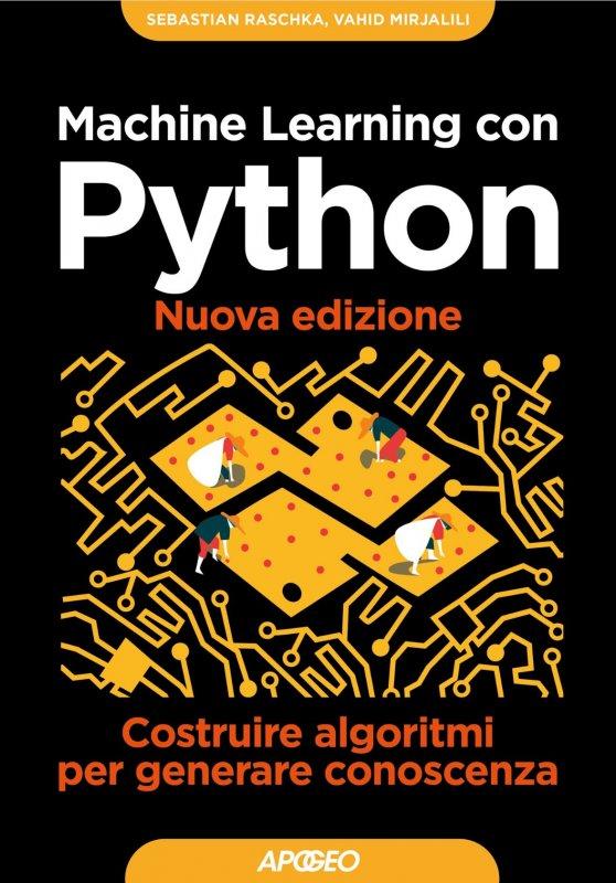 Machine learning con Python. Costruire algoritmi per generare conoscenza
