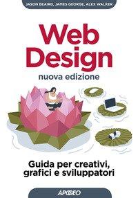 Web design. Guida per creativi, grafici e sviluppatori