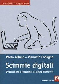 Scimmie digitali. Informazione e conoscenza al tempo di Internet