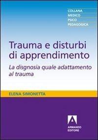 Trauma e disturbi di apprendimento. La disgnosia quale adattamento al trauma