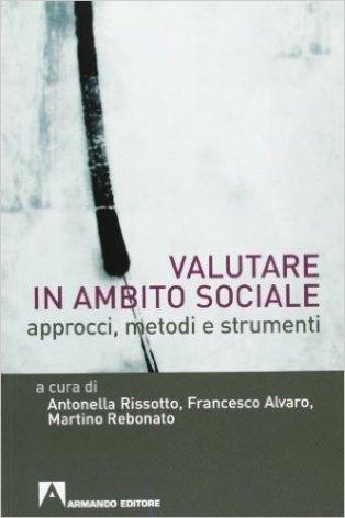 Valutare in ambito sociale. Approcci, metodi e strumenti