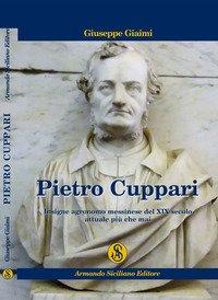 Pietro Cuppari. Insigne agronomo messinese del XIX Secolo. Attuale più che mai