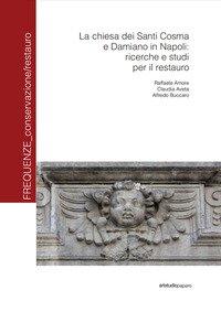 La Chiesa dei santi Cosma e Damiano in Napoli: ricerche e studi per il restauro