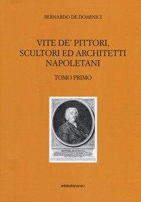 Vite de' pittori, scultori ed architetti napoletani