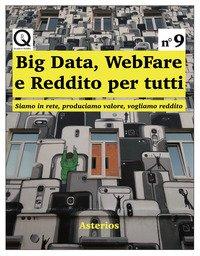 Big data, webfare e reddito per tutti. Siamo in rete, produciamo valore, vogliamo reddito