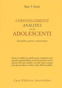 Coinvolgimenti analitici con gli adolescenti. Sessualità, genere e sovversione