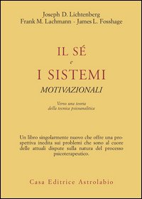 Il sé e i sistemi motivazionali. Verso una teoria della tecnica psicoanalitica