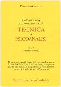 Jacques Lacan e il problema della tecnica in Psicoanalisi
