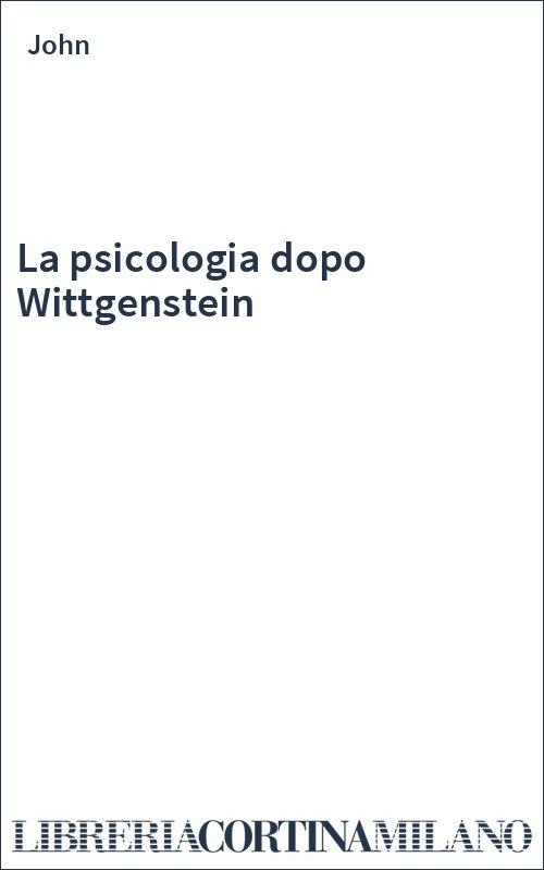 La psicologia dopo Wittgenstein