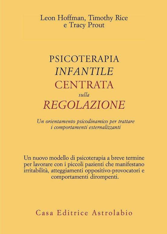 Psicoterapia infantile centrata sulla regolazione. Un orientamento psicodinamico per trattare i comportamenti esternalizzanti