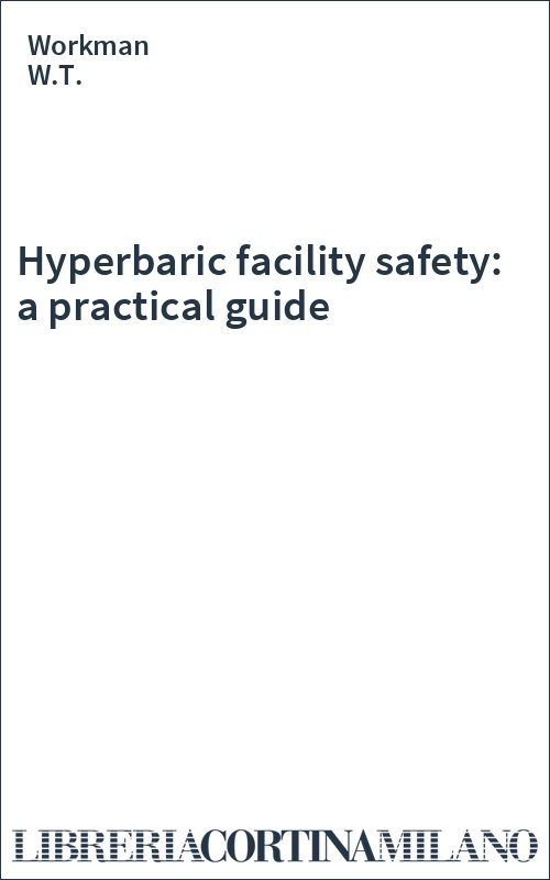 Hyperbaric facility safety: a practical guide